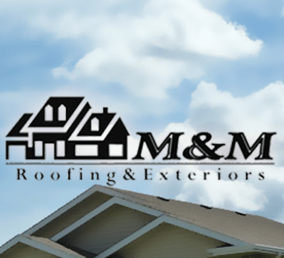 M&M Roofing & Exteriors